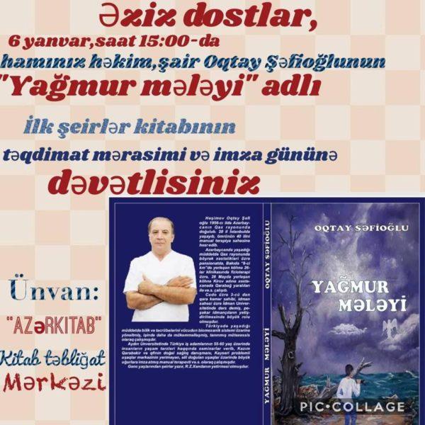 """Həkim,şair Oqtay Şəfioğlu """"Yağmur mələyi""""ni oxuculara təqdim edəcək..."""