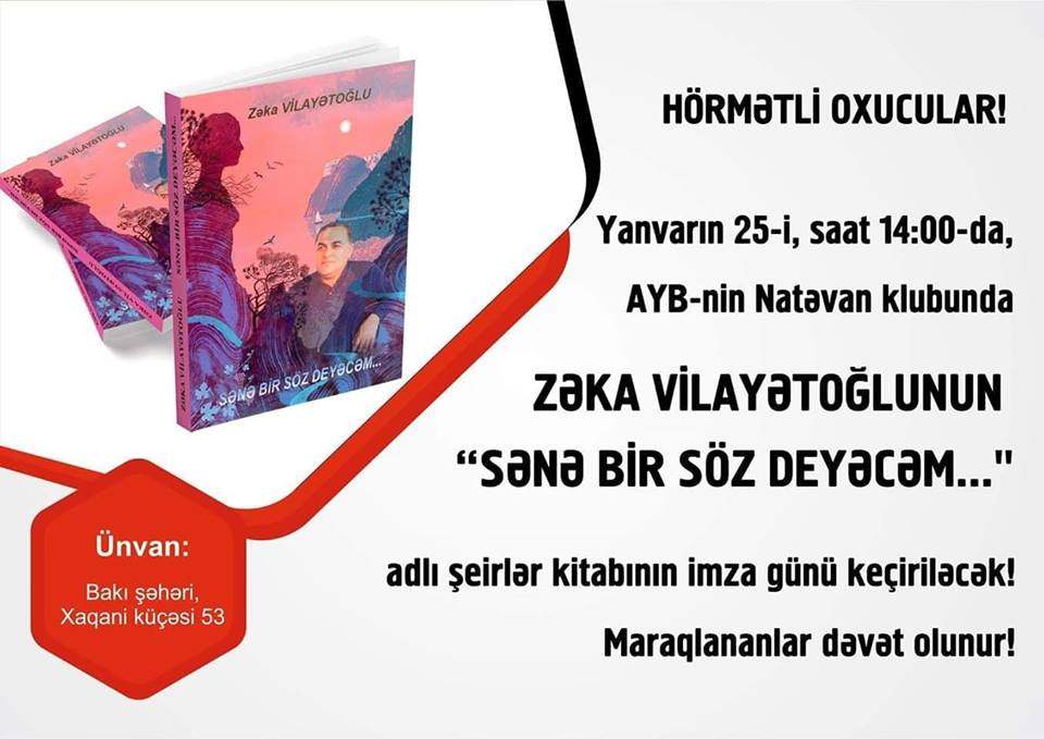 """Zəka Vilayətoğlu """"Sənə bir söz deyəcəm"""" adlı yeni şeirlər kitabını təqdim edəcək..."""